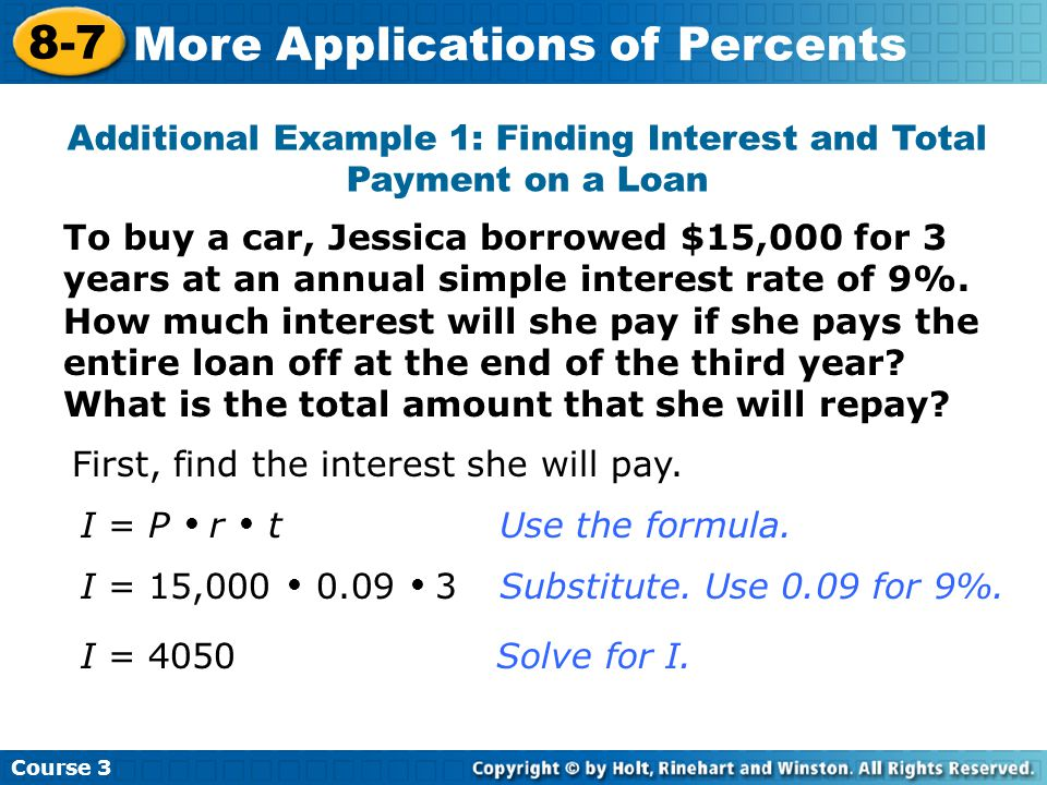 To buy a car, Jessica borrowed $15,000 for 3 years at an annual simple interest rate of 9%.