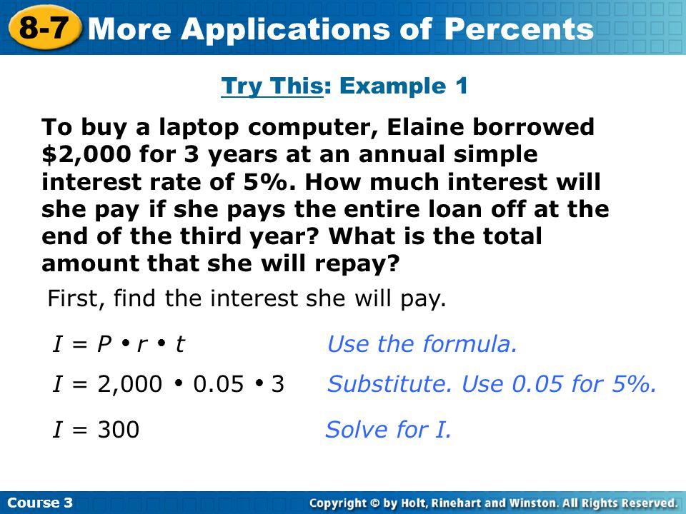 To buy a laptop computer, Elaine borrowed $2,000 for 3 years at an annual simple interest rate of 5%.