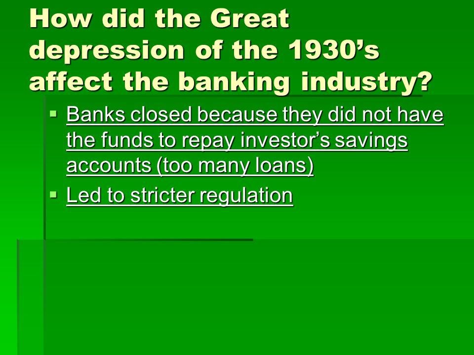 How did the Great depression of the 1930's affect the banking industry.