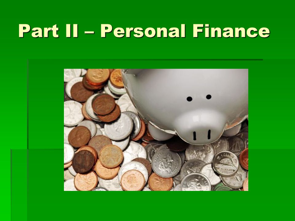 Part II – Personal Finance