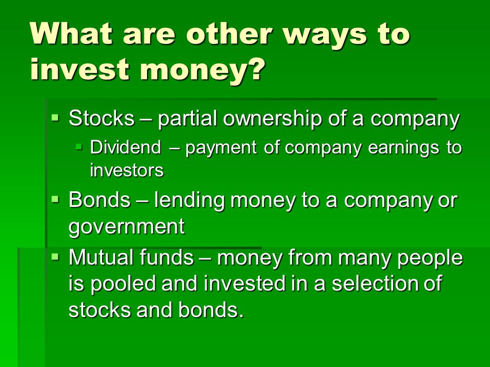 What are other ways to invest money.