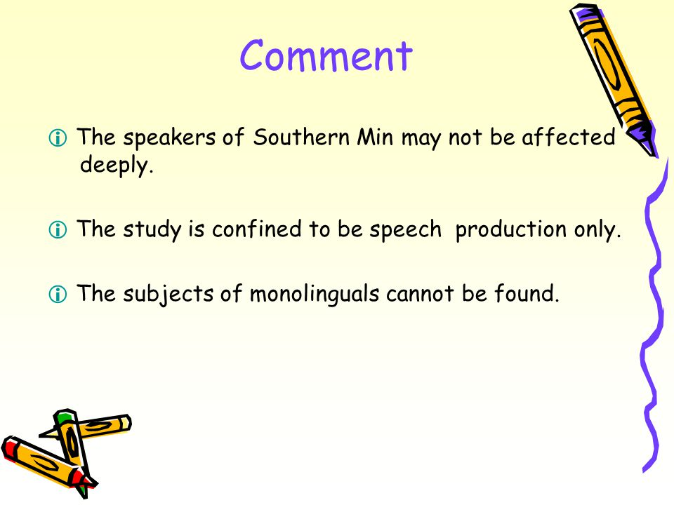 Comment  The speakers of Southern Min may not be affected deeply.