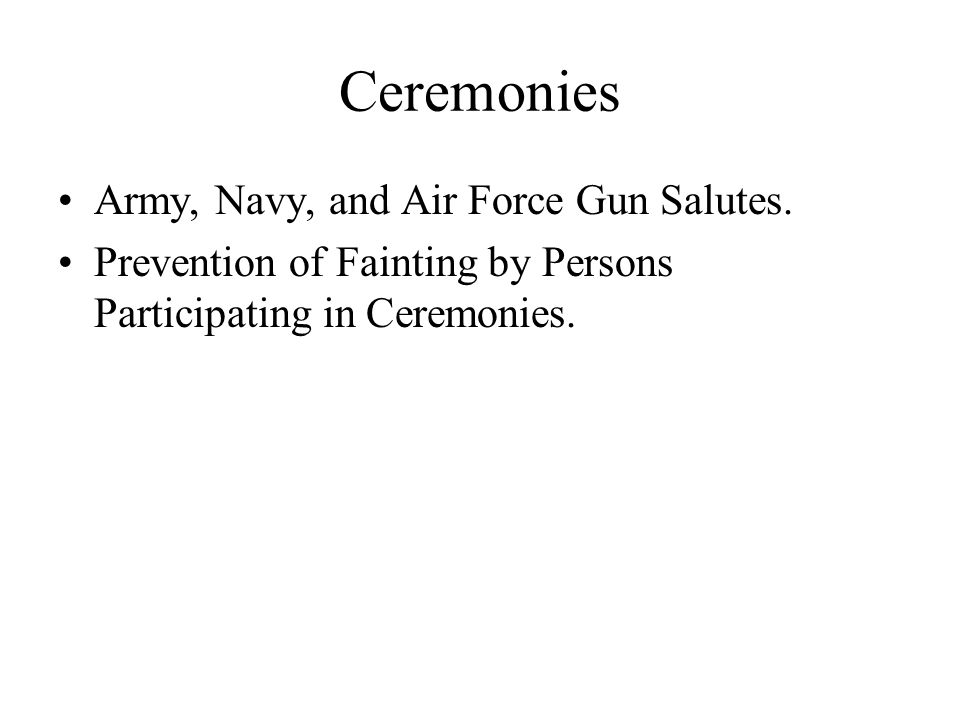 Ceremonies Army, Navy, and Air Force Gun Salutes.
