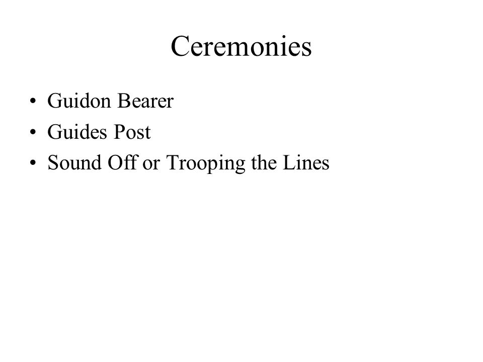 Ceremonies Guidon Bearer Guides Post Sound Off or Trooping the Lines