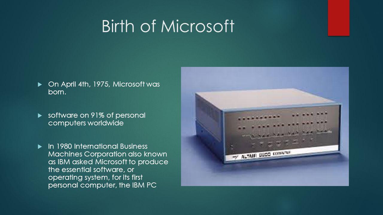 Birth Of Microsoft On April 4th 1975 Was Born