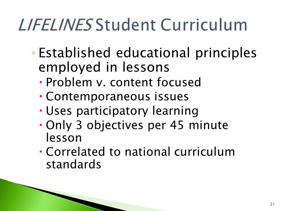 21 ◦ Established educational principles employed in lessons  Problem v.