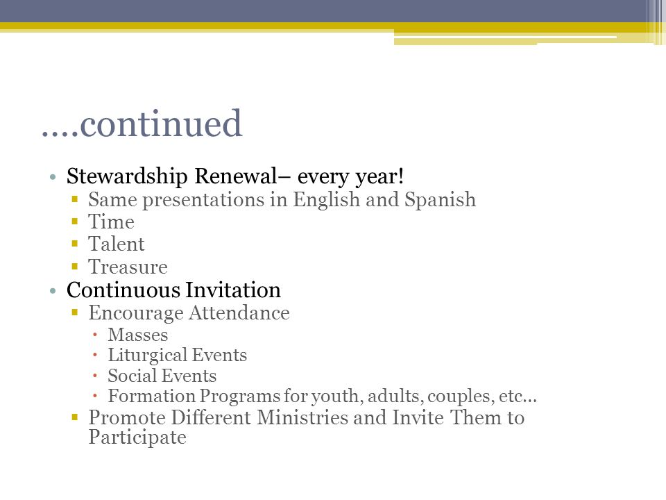 ….continued Stewardship Renewal– every year.