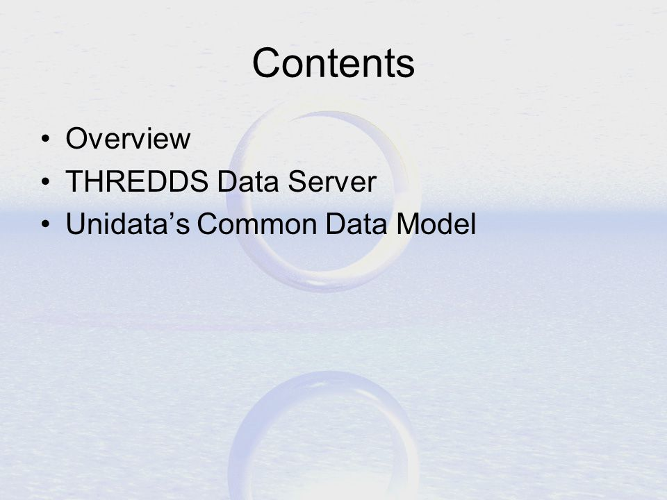 Contents Overview THREDDS Data Server Unidata's Common Data Model