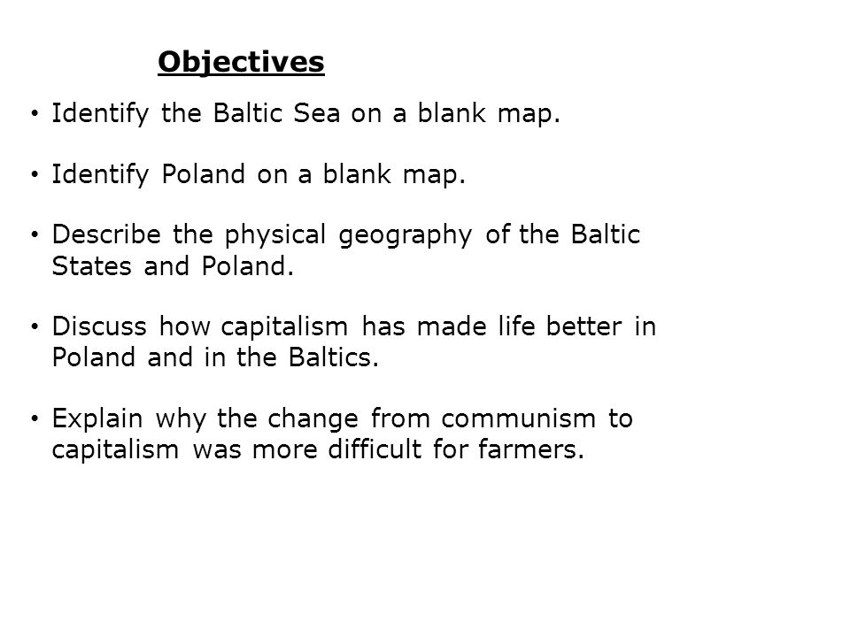 On the baltic sea estonia latvia lithuania and poland ppt download objectives identify the baltic sea on a blank map publicscrutiny Gallery