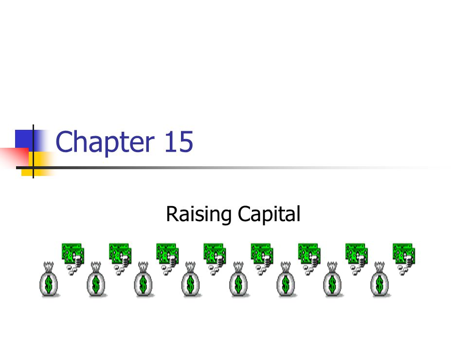 Chapter 15 Raising Capital