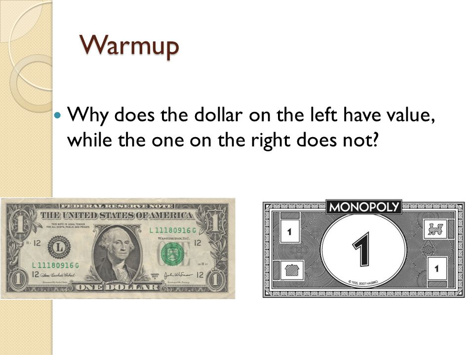 Warmup Why does the dollar on the left have value, while the one on the right does not
