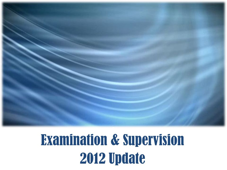 Examination Supervision 2012 Update Chairmans Statements On