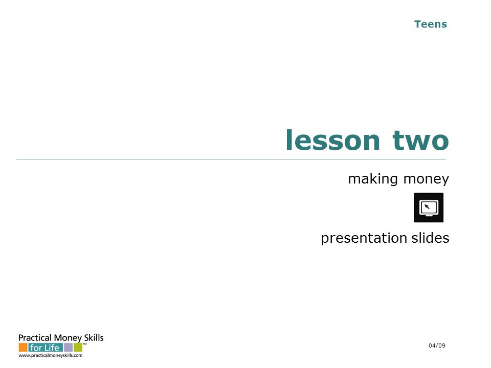 Teens lesson two making money presentation slides 04/09