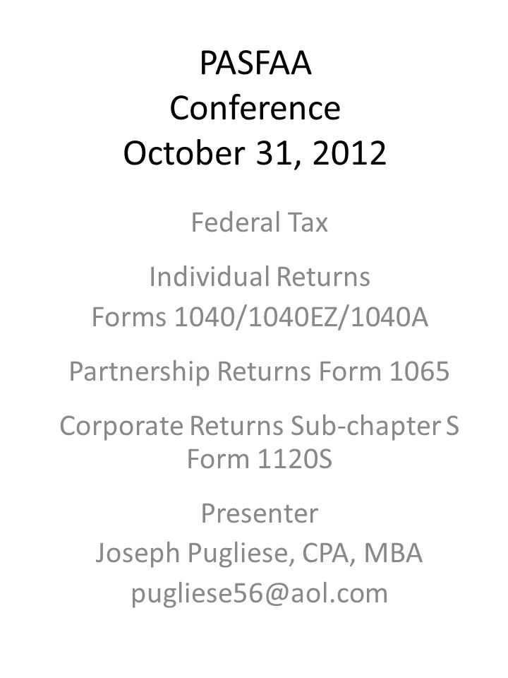 Pasfaa Conference October 31 2012 Federal Tax Individual Returns