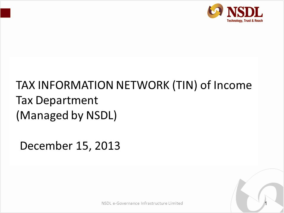 TAX INFORMATION NETWORK (TIN) of Income Tax Department (Managed by NSDL) December 15, NSDL e-Governance Infrastructure Limited