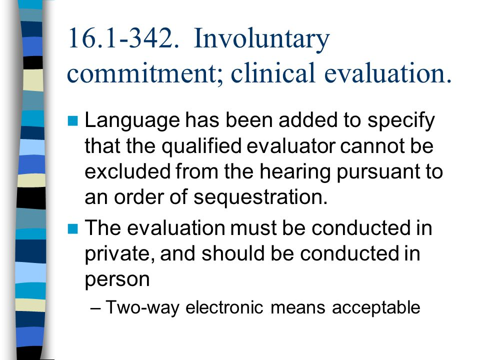 Involuntary commitment; clinical evaluation.
