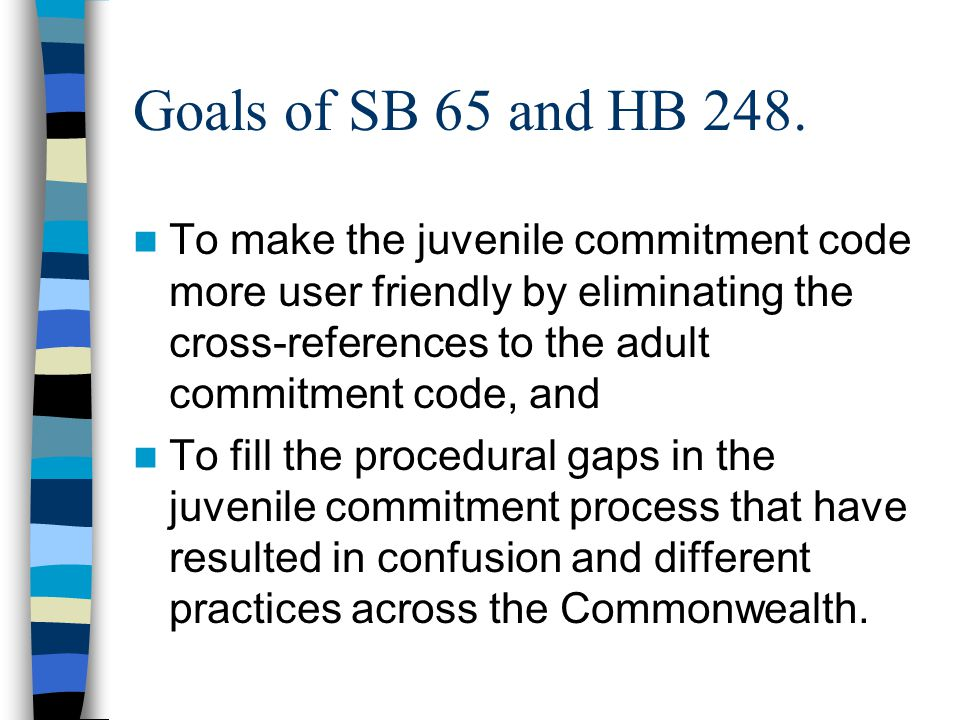 Goals of SB 65 and HB 248.