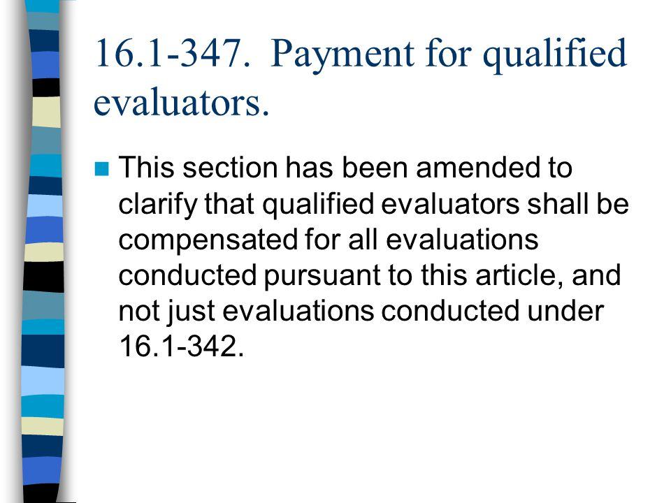 Payment for qualified evaluators.