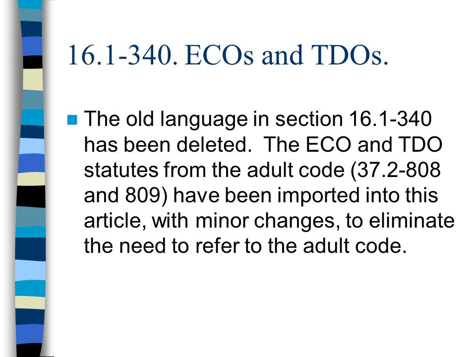 ECOs and TDOs. The old language in section has been deleted.