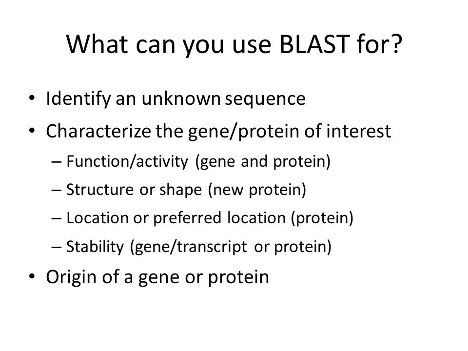 What can you use BLAST for.