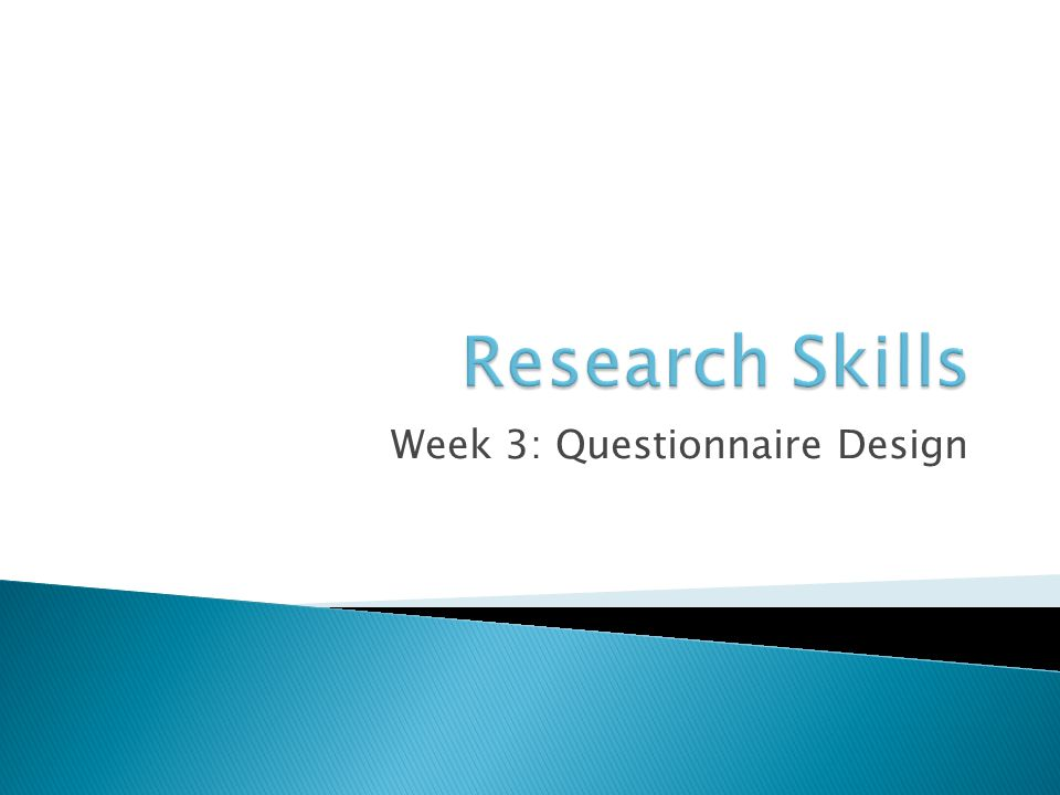 Week 3: Questionnaire Design