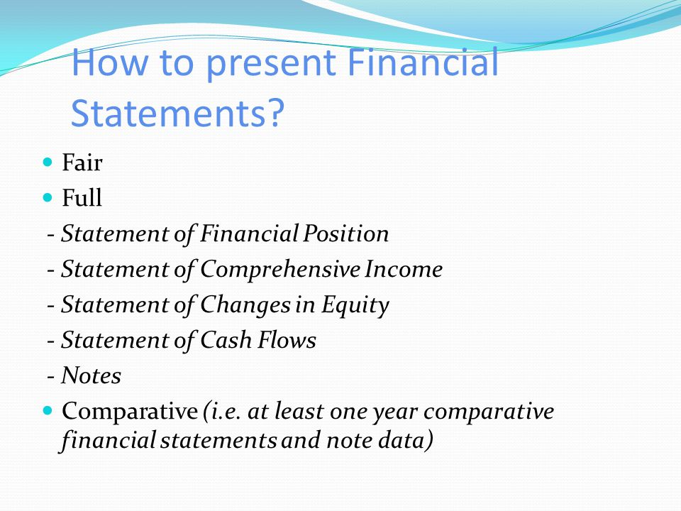 How to present Financial Statements.