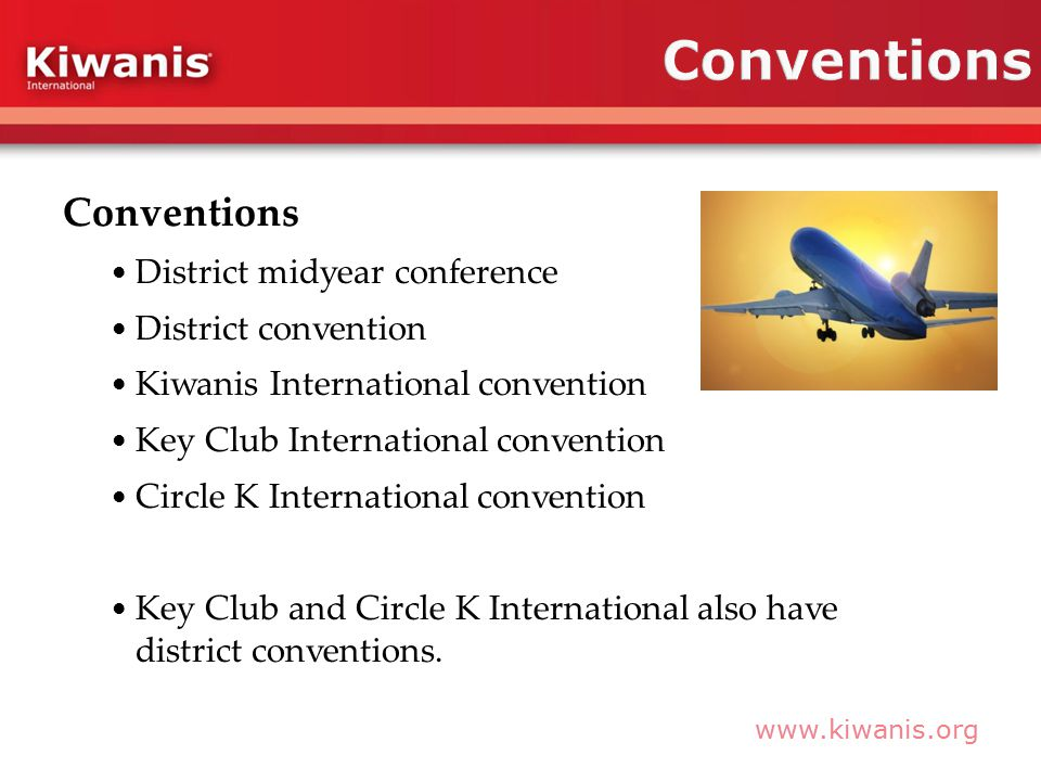 Conventions District midyear conference District convention Kiwanis International convention Key Club International convention Circle K International convention Key Club and Circle K International also have district conventions.