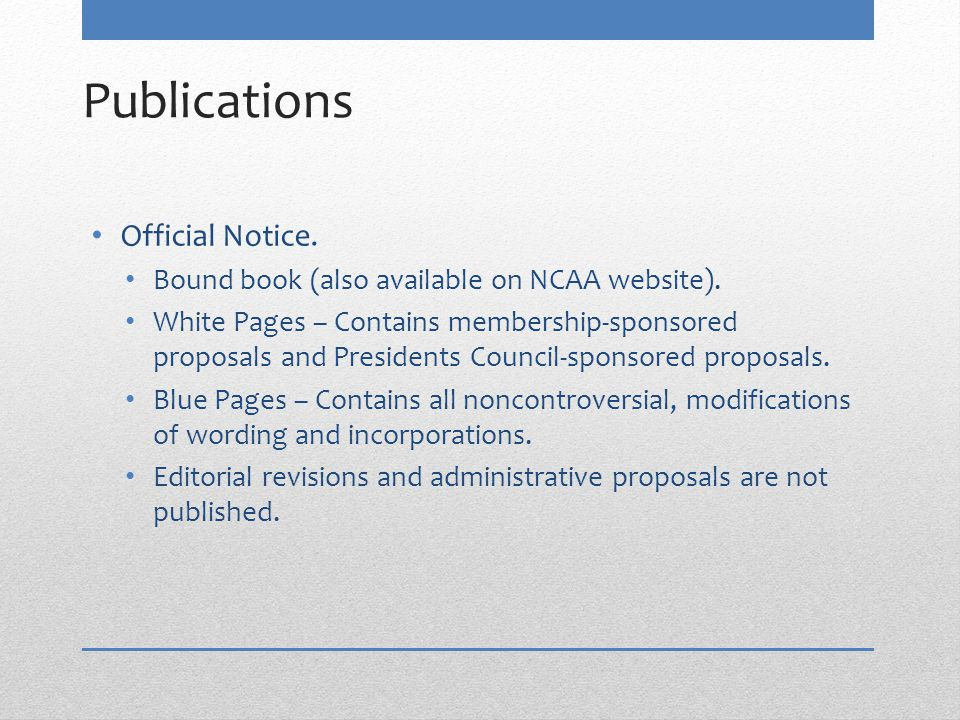 Publications Official Notice. Bound book (also available on NCAA website).