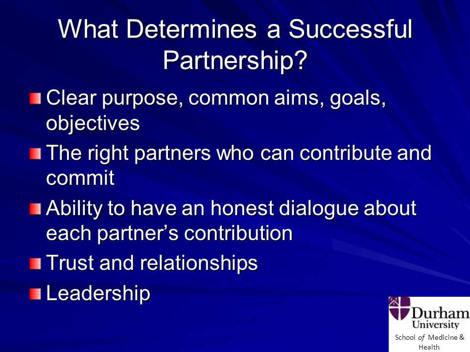School of Medicine & Health What Determines a Successful Partnership.
