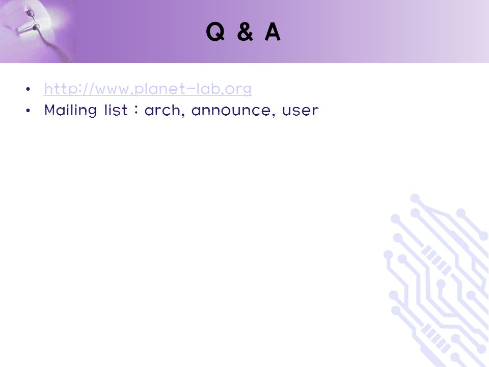 Q & A   Mailing list : arch, announce, user