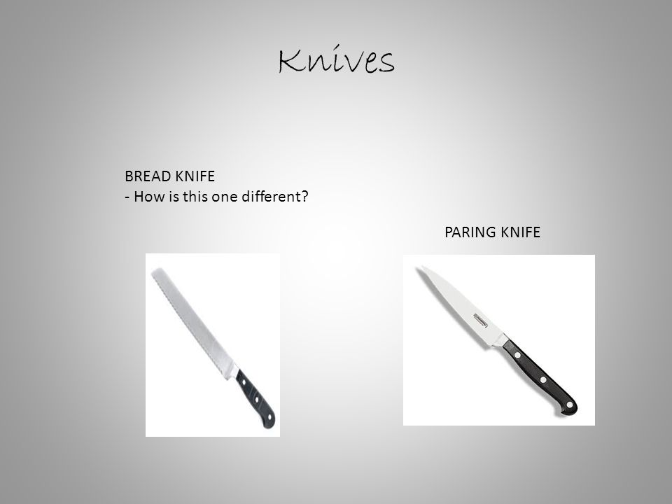 Knives BREAD KNIFE - How is this one different PARING KNIFE