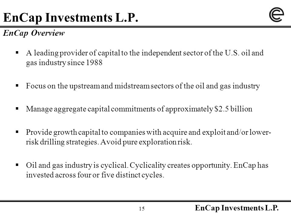EnCap Investments L.P. 15 EnCap Investments L.P.