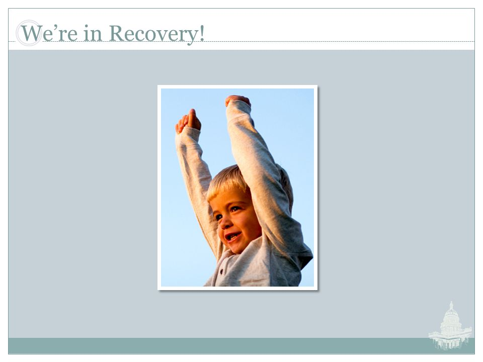 We're in Recovery!