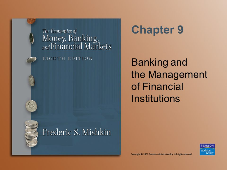 Chapter 9 Banking and the Management of Financial Institutions