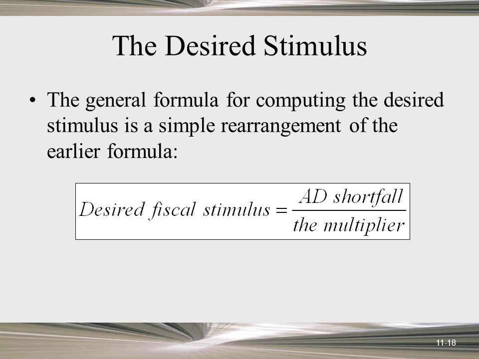11-18 The Desired Stimulus The general formula for computing the desired stimulus is a simple rearrangement of the earlier formula: