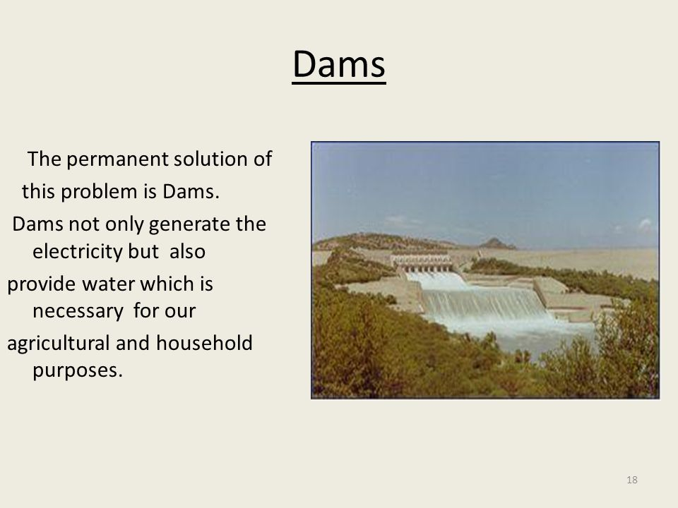 18 Dams The permanent solution of this problem is Dams.