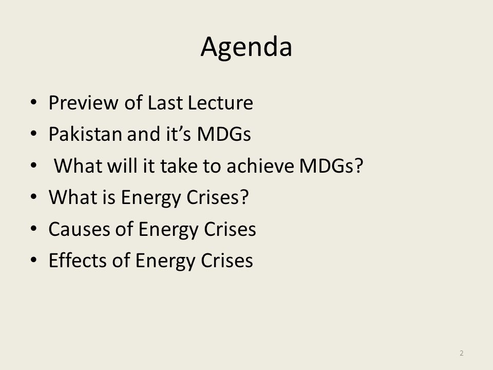 Agenda Preview of Last Lecture Pakistan and it's MDGs What will it take to achieve MDGs.