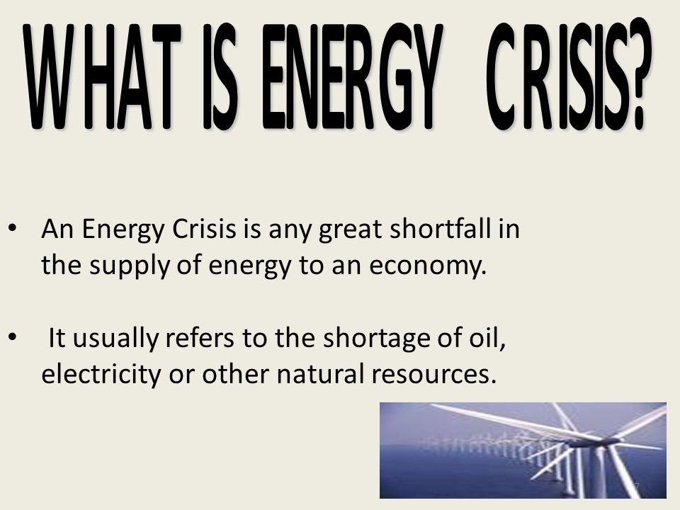 An Energy Crisis is any great shortfall in the supply of energy to an economy.
