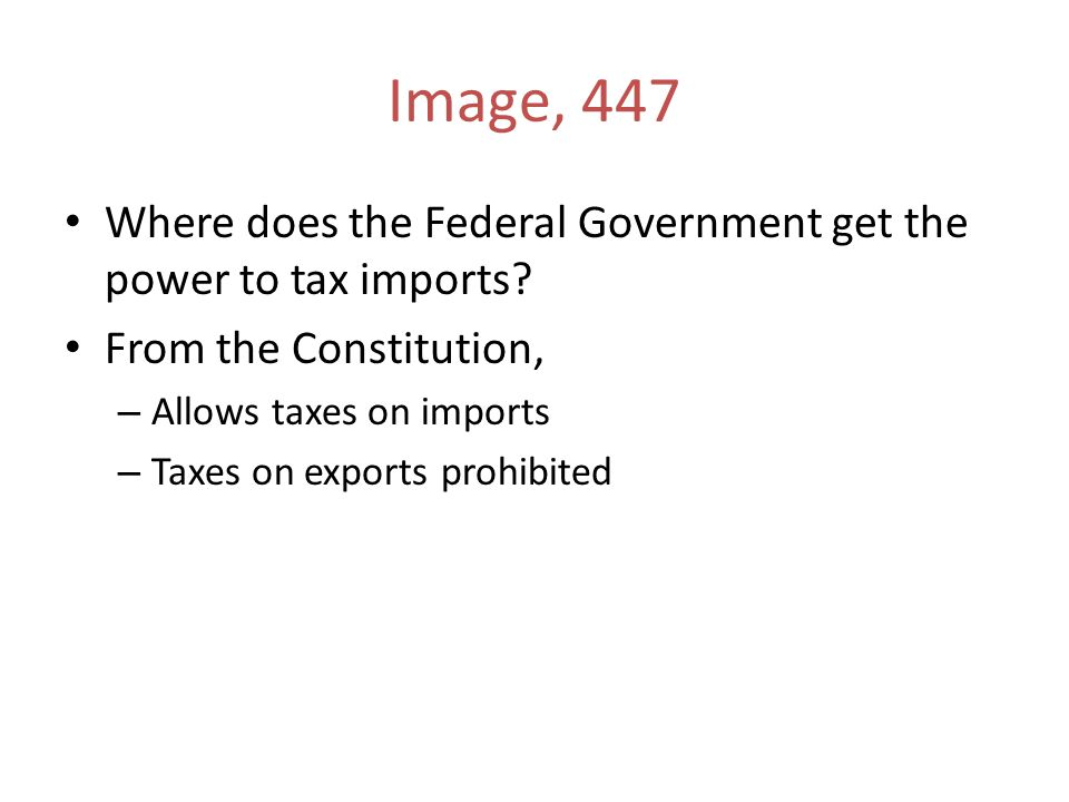 Image, 447 Where does the Federal Government get the power to tax imports.