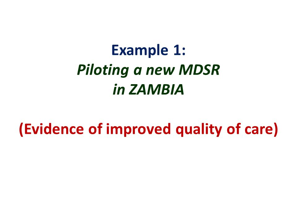 Example 1: Piloting a new MDSR in ZAMBIA (Evidence of improved quality of care)