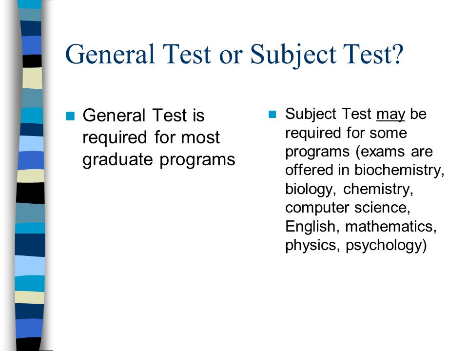 General Test or Subject Test.