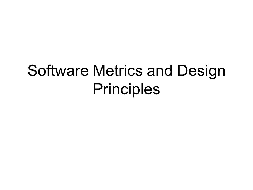 Software metrics and design principles what is design design is 1 software malvernweather Images