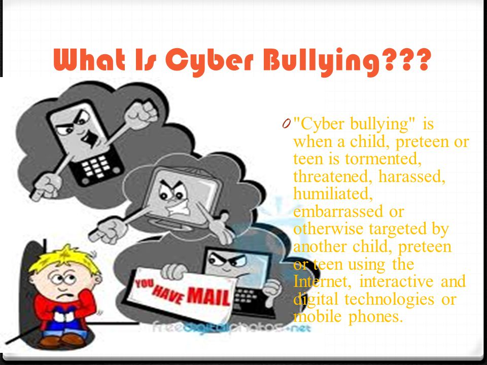 What Is Cyber Bullying .