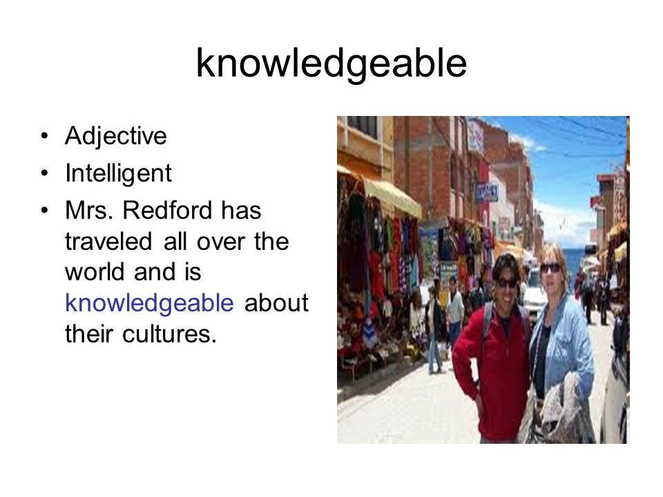 knowledgeable Adjective Intelligent Mrs.