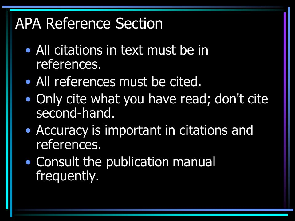 APA Reference Section All citations in text must be in references.