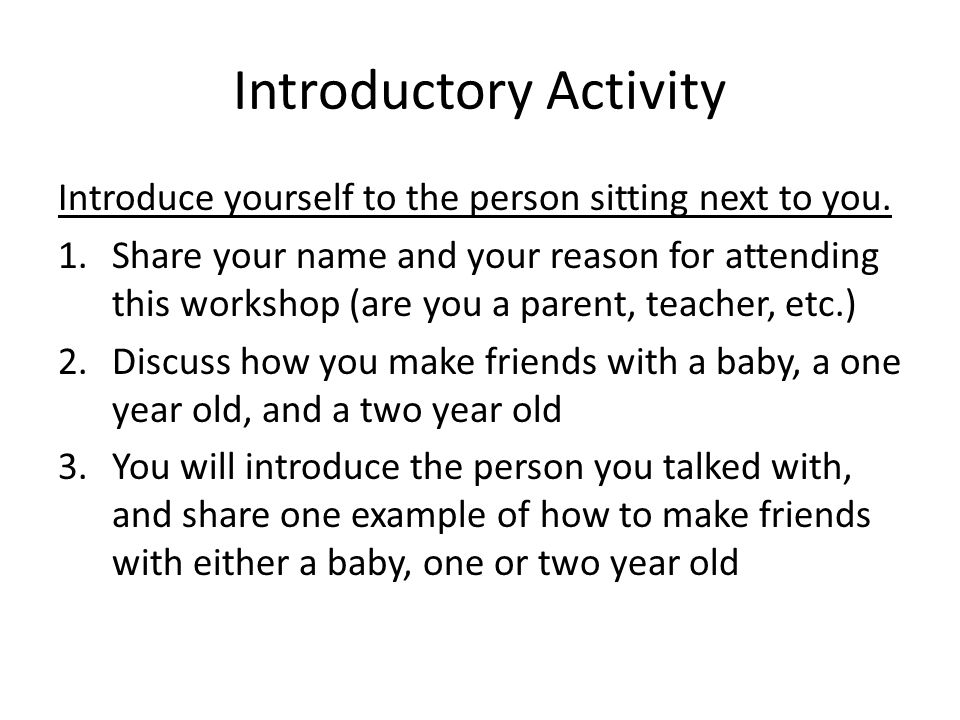 Introductory Activity Introduce yourself to the person sitting next to you.