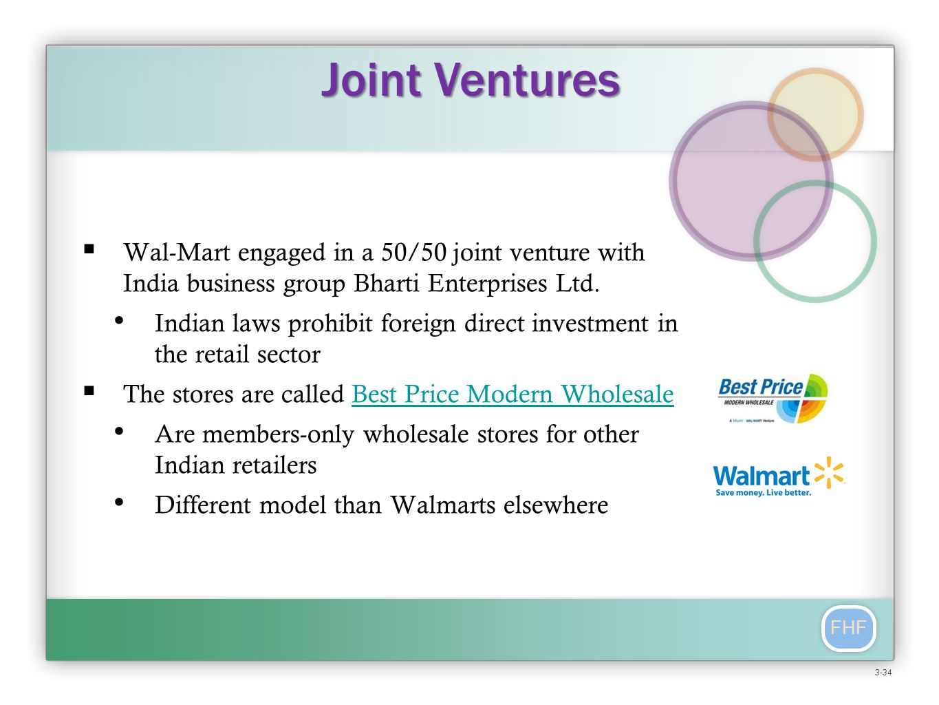 FHF  Wal-Mart engaged in a 50/50 joint venture with India business group Bharti Enterprises Ltd.
