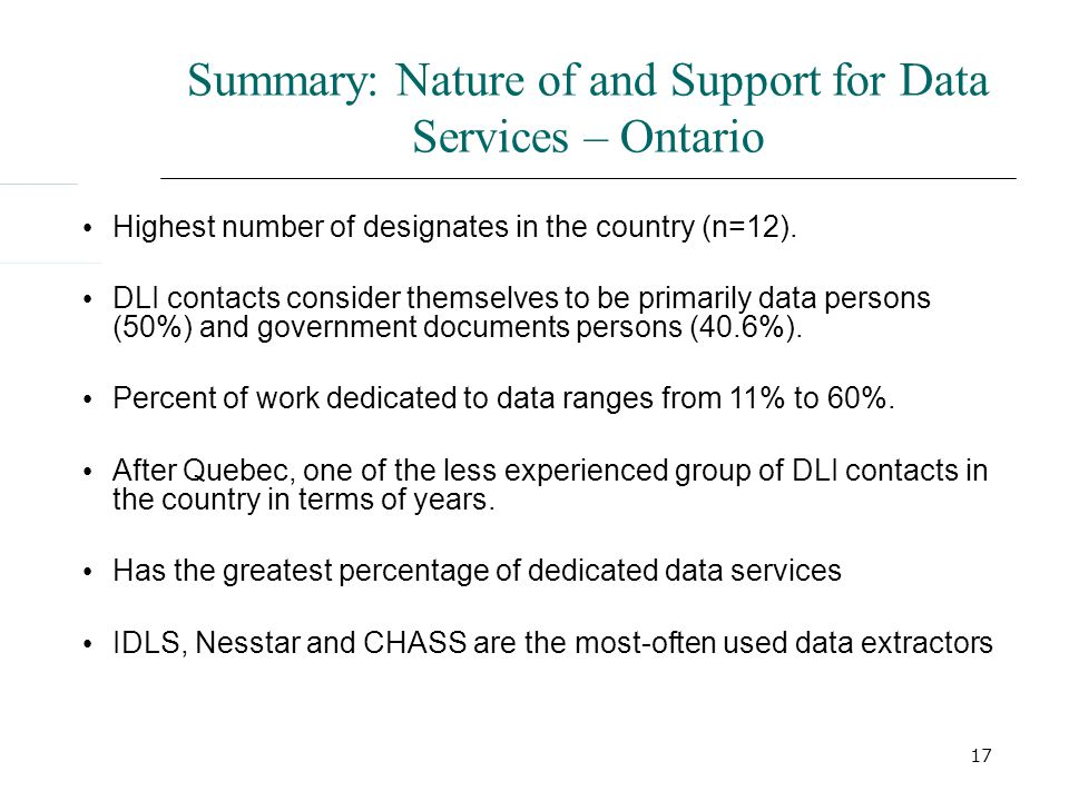 17 Summary: Nature of and Support for Data Services – Ontario Highest number of designates in the country (n=12).