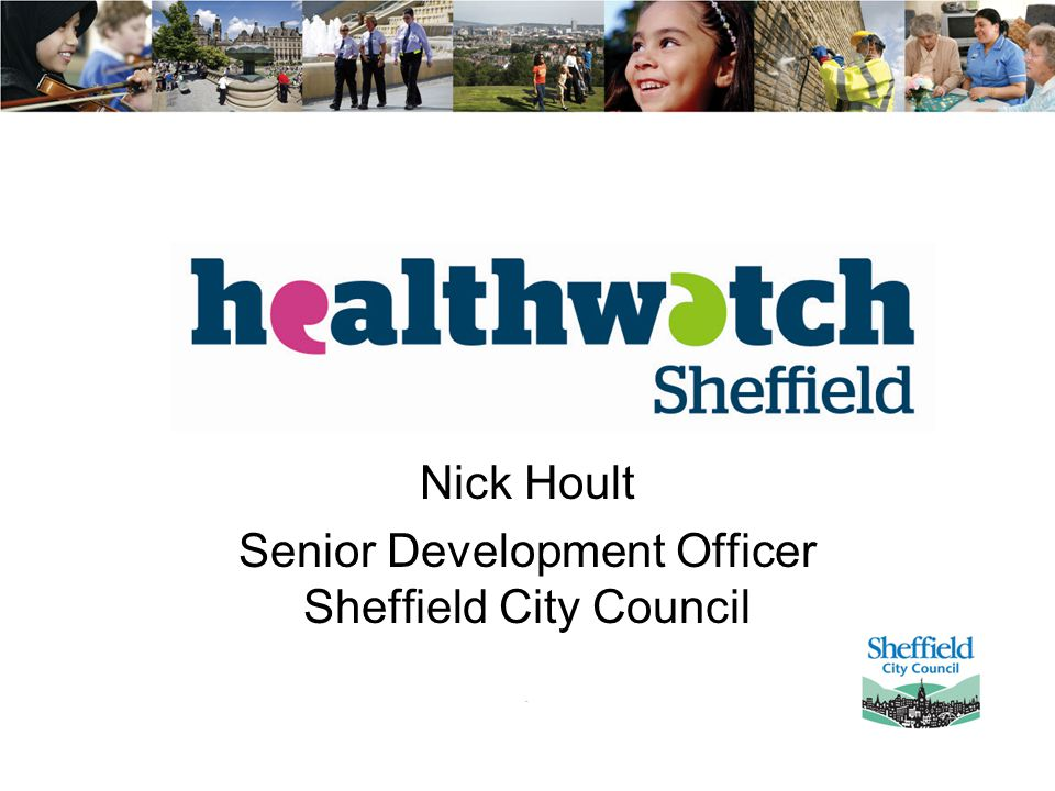 Nick Hoult Senior Development Officer Sheffield City Council