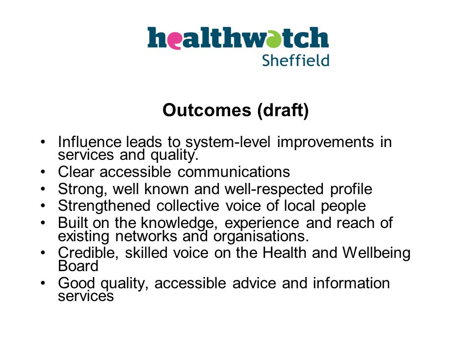 Outcomes (draft) Influence leads to system-level improvements in services and quality.